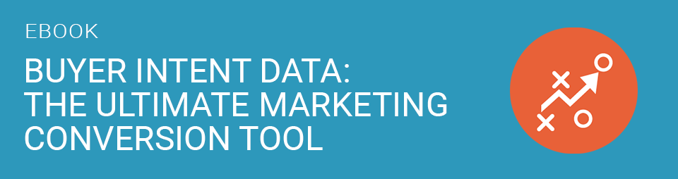 BUYER INTENT DATA: THE ULTIMATE MARKETING CONVERSION TOOL